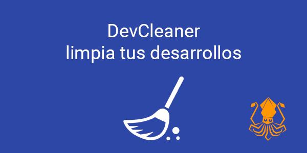 DevCleaner limpia tus desarrollos