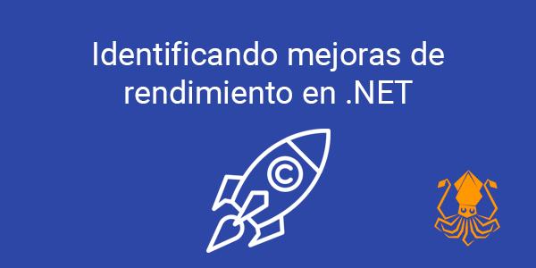Identificando mejoras de rendimiento en .NET