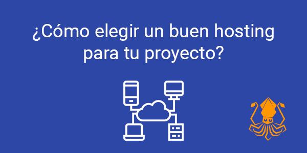 ¿Cómo elegir un buen hosting para tu proyecto?