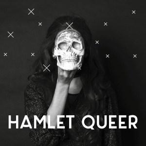 TH / Hamlet Queer