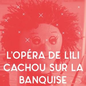 JP / L'Opéra de Lili Cachou sur la banquise