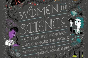 Women in Science by Rachel Ignotofsky