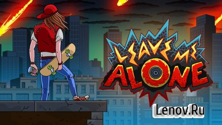 Leave Me Alone v 1.03 (Full) Мод (Money/Live/Souls)