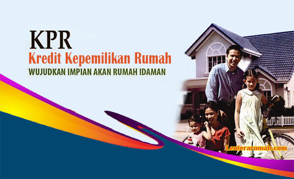 Pengertian Kredit Pemilikan Rumah (KPR)
