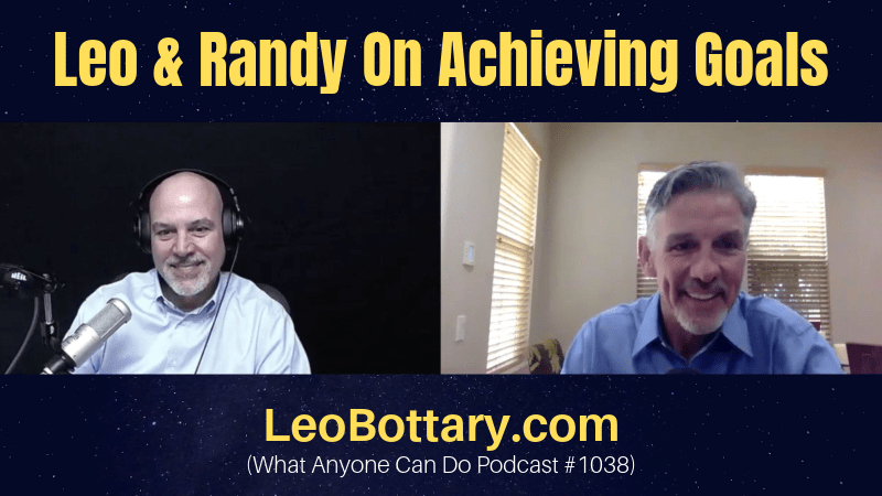 Leo & Randy On Achieving Goals