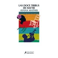 LAS DOCE TRIBUS DE HATTIE, Ayana Mathis (Salamandra)