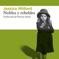 NOBLES Y REBELDES, Jessica Mitford (Libros del Asteroide)