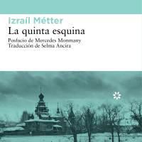 LA QUINTA ESQUINA, Izraíl Metter (Libros del Asteroide)