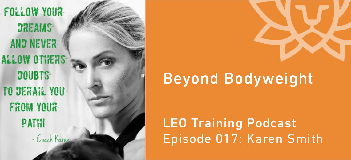 LT 017   Karen Smith – Beyond Bodyweight