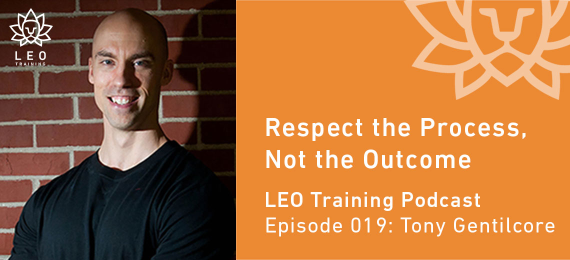 LT 019 | Tony Gentilcore – Respect the Process, Not the Outcome