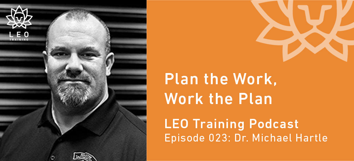 LT 023 | Dr. Michael Hartle – Plan the Work, Work the Plan