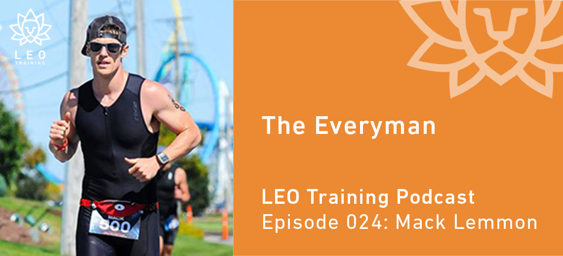 LT 024 | Mack Lemmon – The Everyman