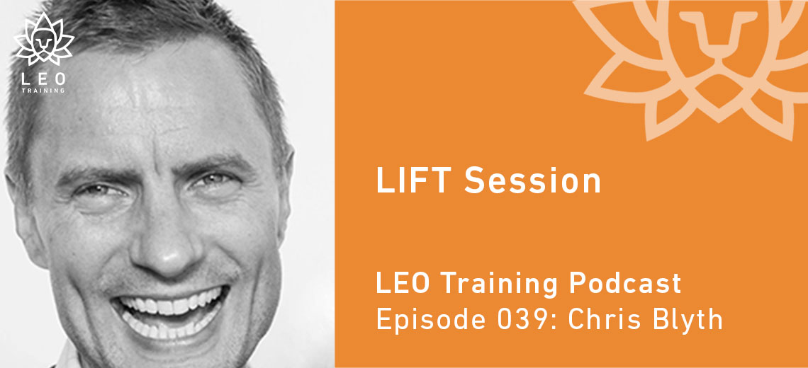 LT 039 | Chris Blyth – LIFT Session