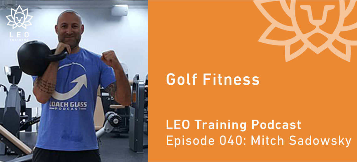 LT 040 | Mitch Sadowsky – Golf Fitness