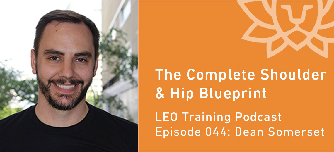 LT 044 | Dean Somerset – The Complete Shoulder and Hip Blueprint