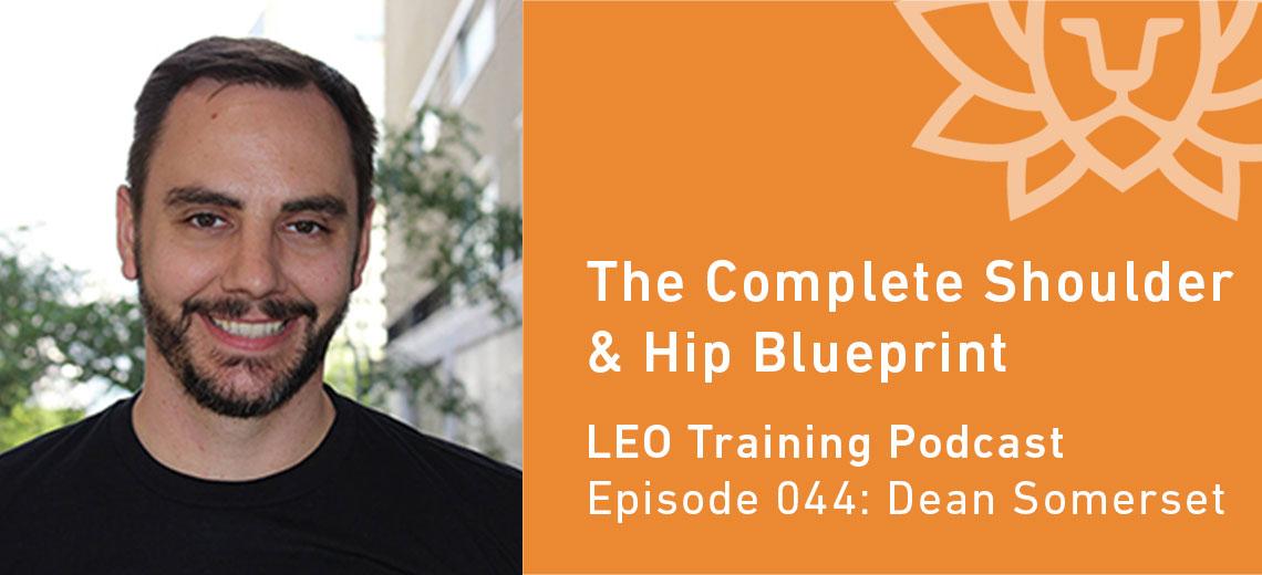LT 044   Dean Somerset – The Complete Shoulder and Hip Blueprint