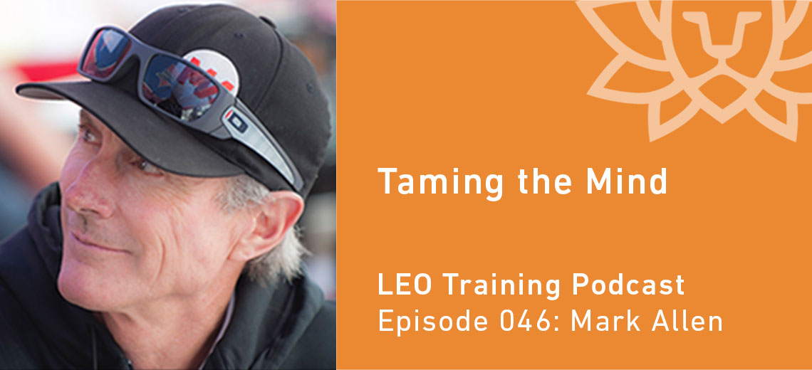 LT 046 | Mark Allen – Taming the Mind