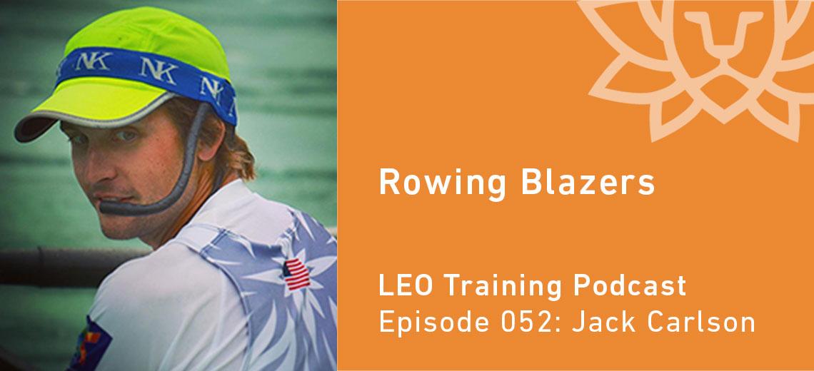 LT 052 | Jack Carlson – Rowing Blazers