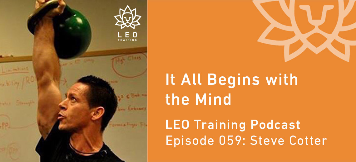 LT 059 | Steve Cotter – It All Begins with the Mind