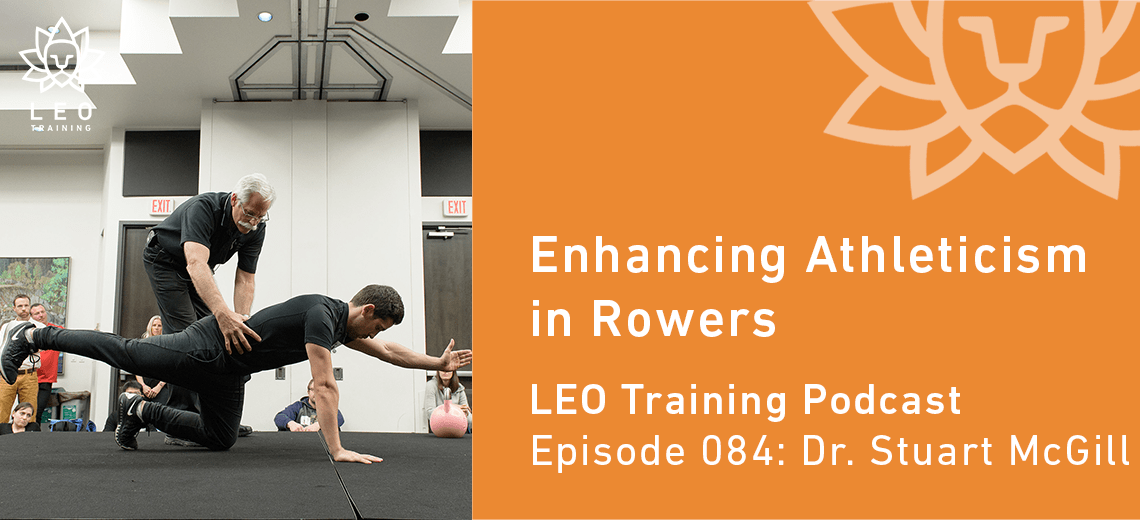 LT 084 | Dr. Stuart McGill – Enhancing Athleticism in Rowers