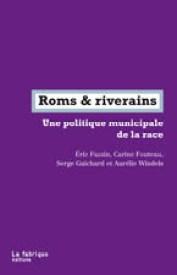Eric Fassin Roms et riverains Leparia