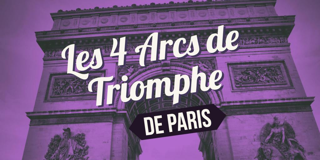 4 arcs de triomphe de paris