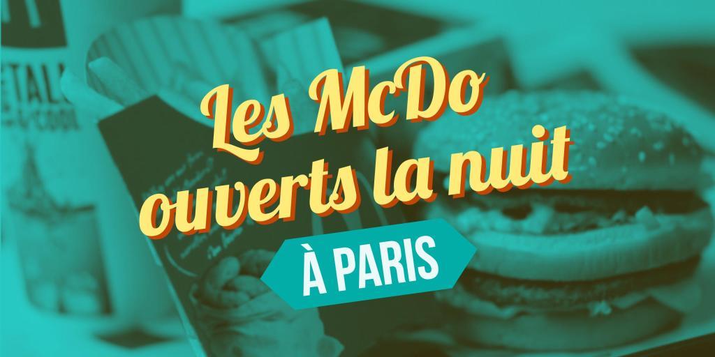 Mcdo ouverts la nuit McDonald's ouverts 24/24 à Paris