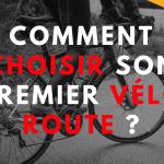 Comment choisir son premier vélo de route ?