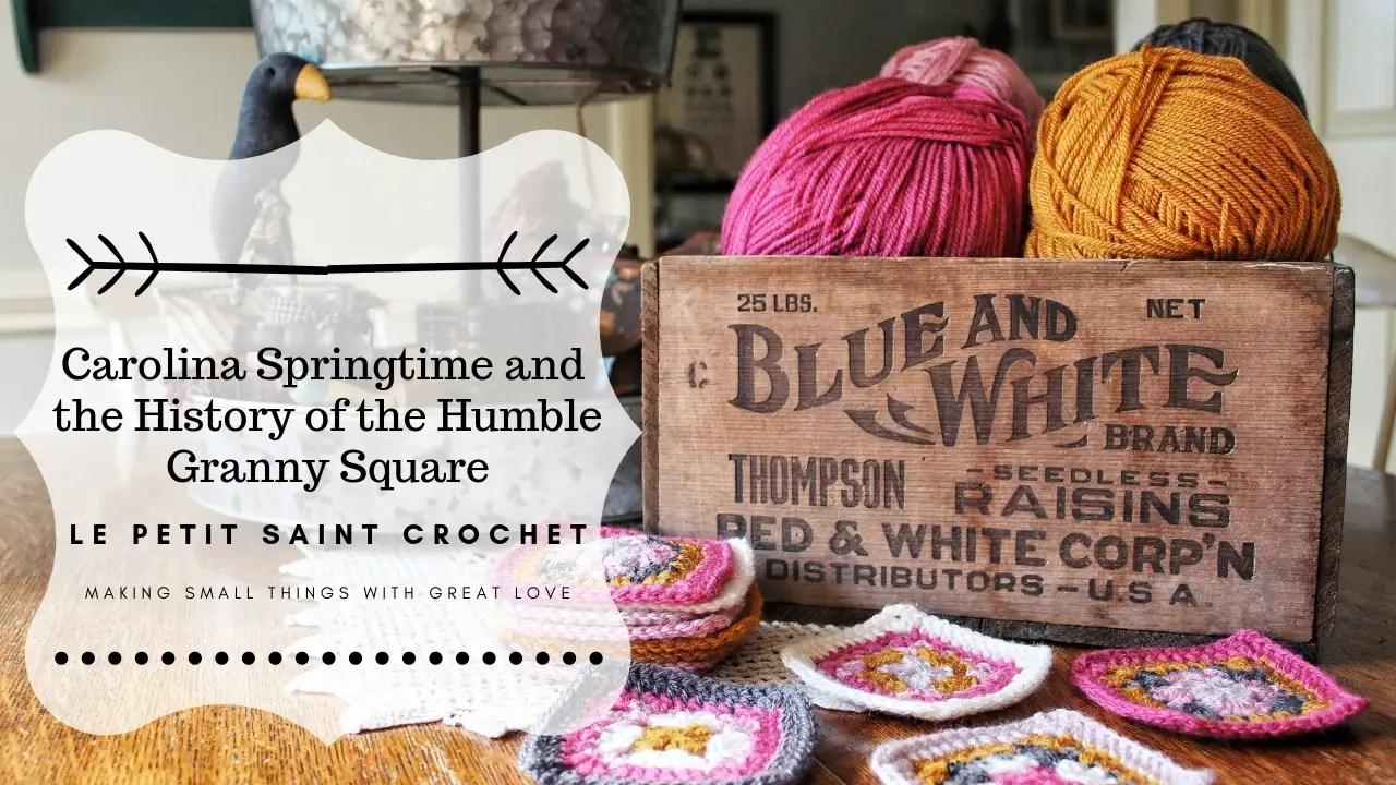 Carolina Springtime and the History of the Humble Granny Square