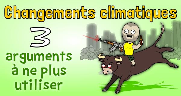 Changements climatiques 3 arguments à ne plus utiliser