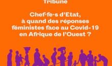 [Tribune] Chef•fe•s d'État, à quand des réponses féministes face au Covid-19 en Afrique de l'Ouest ?