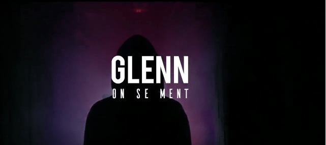 "GLENN sort son nouveau clip ""On se ment"""