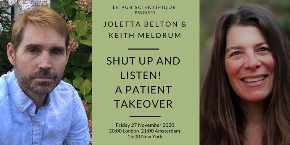 Shut Up and Listen! A Patient Takeover