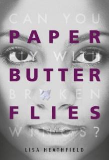 Paper Butterflies YA novel by Lisa Heathfield