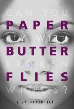 Paper Butterflies YA novel by Lisa Heathfield