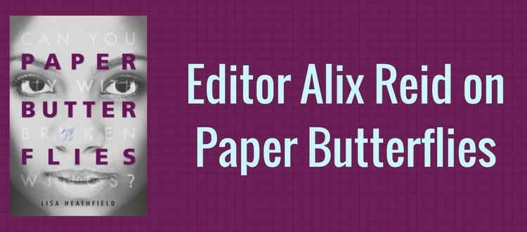 Editor Alix Reid on Paper Butterflies