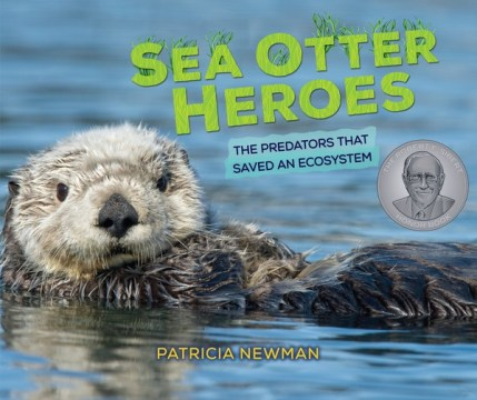 Sibert Honor Book Sea Otter Heroes