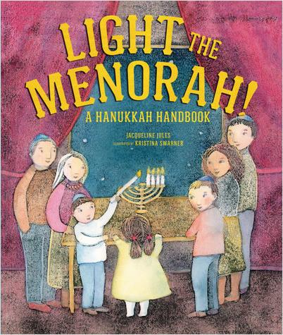 Light the Menorah! A Hanukkah Handbook