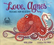 Love, Agnes: Postcards from an Octopus, a life cycle book
