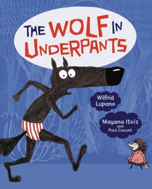 The Wolf in Underpants cover