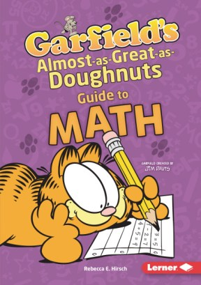 Garfield's ® Fat Cat Guide to STEM Breakthroughs