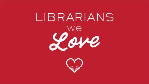Librarians We Love Nomination Form