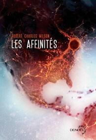 les affinités - R.C. Wilson - chronique de lecture - les-carnets-dystopiques.fr