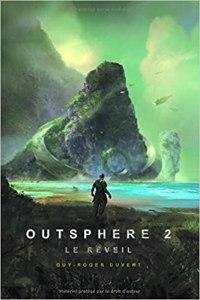 Outsphere 2 : le réveil - Guy-Roger Duvert - les-carnets-dystopiques.fr