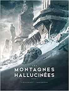 Les montagnes hallucinées tome 1 - F. Baranger - les-carnets-dystopiques.fr