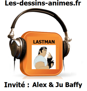Les-dessins-animes.fr - Podcast - Lastman