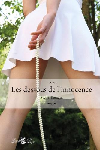 """Critique littéraire : """" Les dessous de l'innocence """" de Stella Tanagra"""