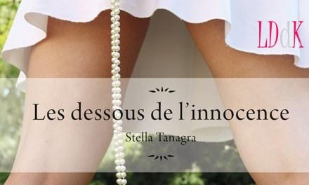 Avis et critiques – Les dessous de l'innocence de Stella Tanagra