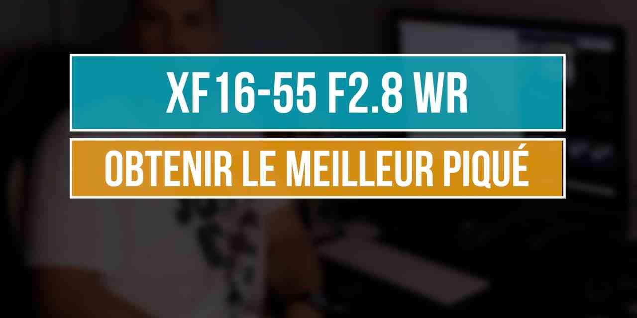 XF 16-55 F2.8 WR : Analyse des tests pour définir la meilleure ouverture