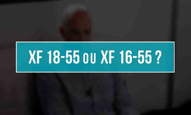 Choisir Fujinon XF18-55 OIS ou XF16-55 WR ? Mon avis